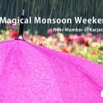 Magical Monsoon Weekend Near Mumbai At KarjatVilla